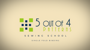 Sewing School: Single Fold Binding