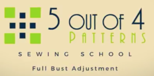 5 out of 4 Patterns Sewing School: Full Bust Adjustment
