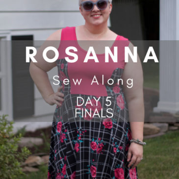 Rosanna Sew Along Day 5