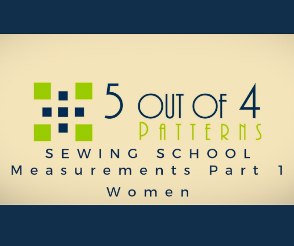 60 Out Of 60 Patterns Sewing School Measurements Part One Extraordinary 5 Out Of 4 Patterns