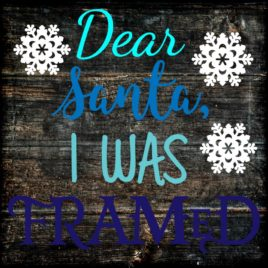 Dear Santa I was Framed Cut File