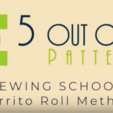 Sewing School: The Burrito Roll Method