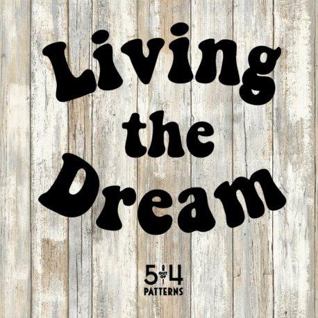 Living the Dream cut file